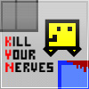 Kill Your Nerves