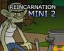 Reincarnation:  A Hillbilly Ho…